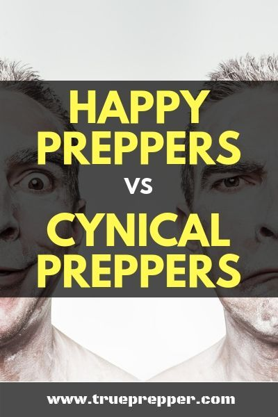 Happy Preppers vs Cynical Preppers  TruePrepper Happy Preppers vs Cynical Preppers  TruePrepper Some people tout themselves as happy preppers Others sit on the cynical si...