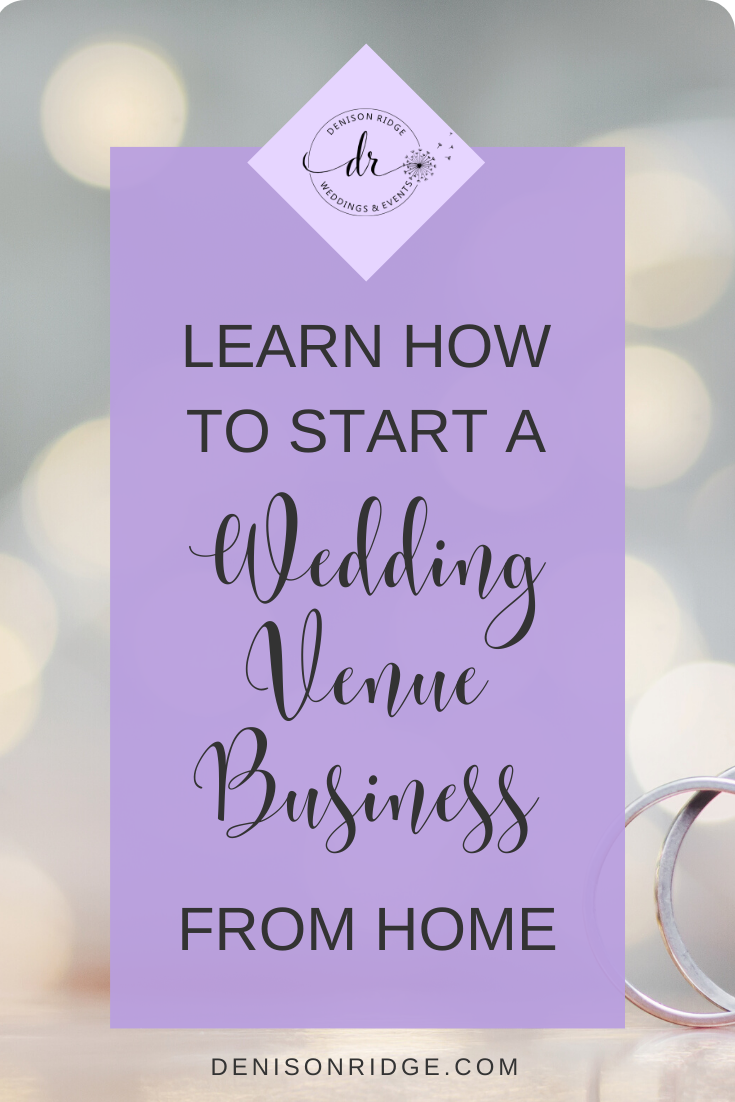 Start A Wedding Venue Business From Home In 2020 Event Venue Business Wedding Business Event Planning Business