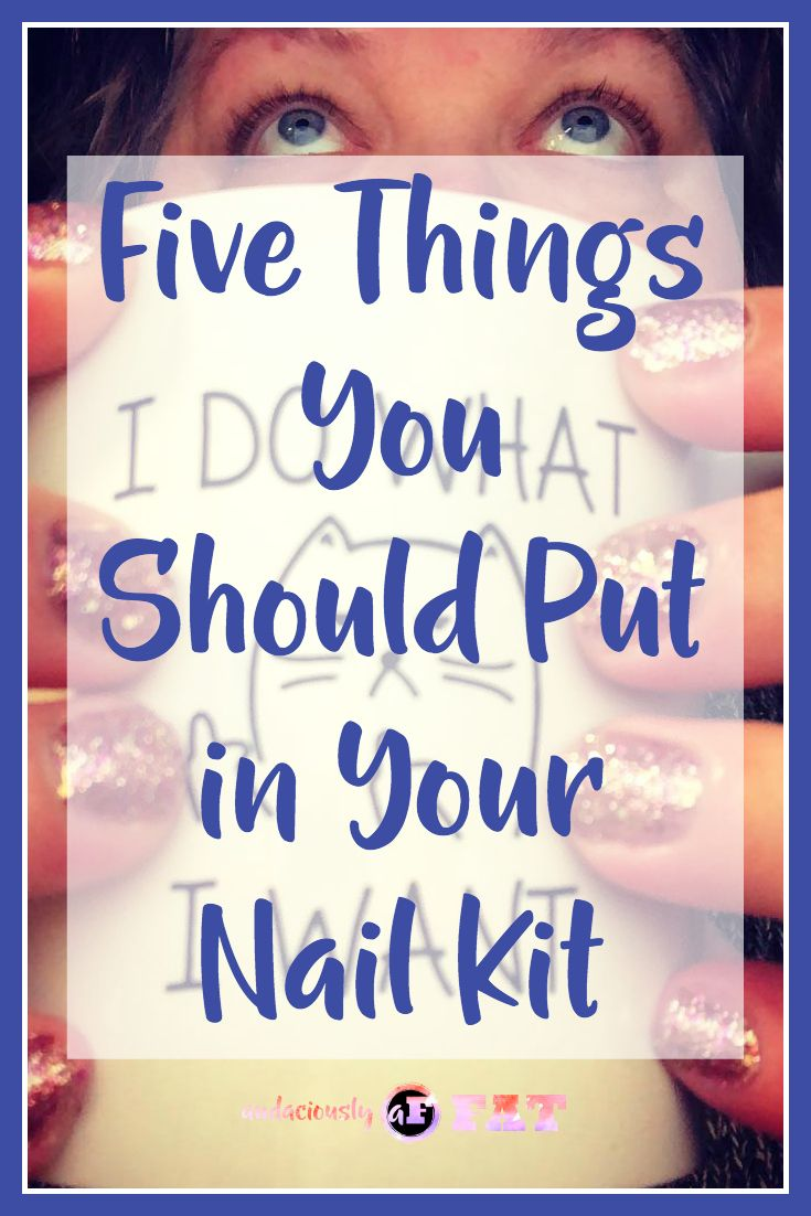 Five things you should put in your nail kit nail kit