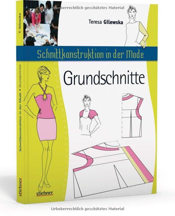 Schnittkonstruktion In Der Mode Grundschnitte Amazon De Teresa Gilewska Bucher Schnittmuster Erstellen Schnittchen Schnittmuster