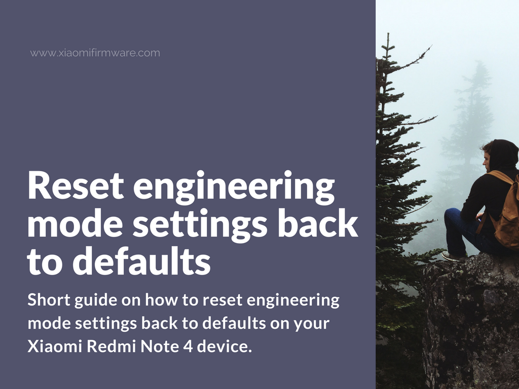 How To Reset Engineering Mode Settings Back To Defaults On Xiaomi Redmi  Note 4