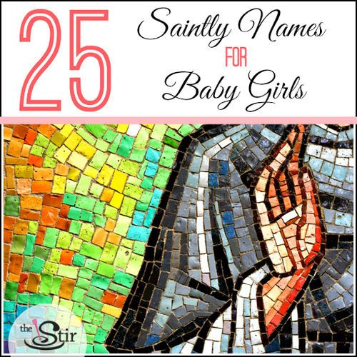 25 Baby Girl Names Inspired by Saints   Catholic baby ...