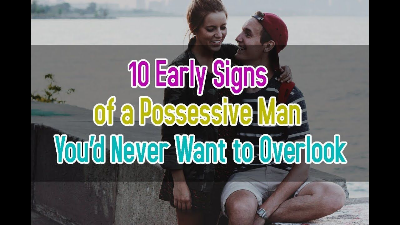 Dating possessive man