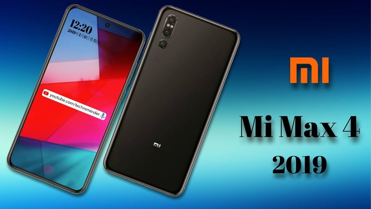 Xiaomi Mi Max 4 2019 Release Date Price Specifications Features Cell Phone Reviews Samsung Galaxy Phone Phone