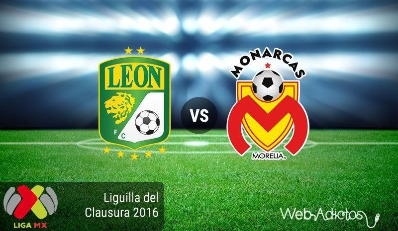 León vs Morelia , Liguilla del Clausura 2016 Resultado