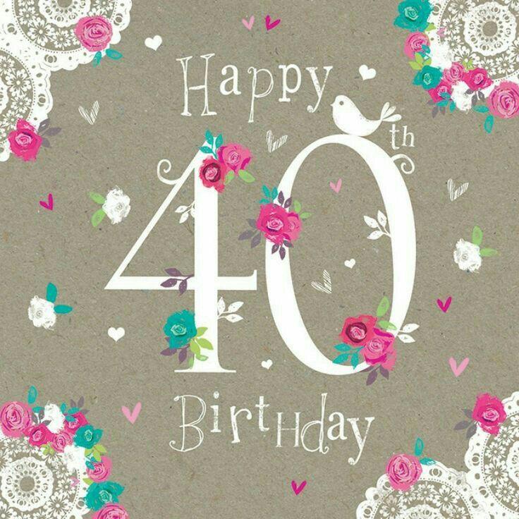 Auguri Per I 40 Anni Auguri Di Buon Compleanno 40 Compleanno Buon Compleanno