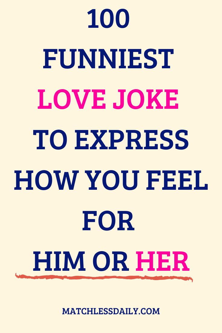 100 Funniest Love Joke To Express How You Feel Funny Love Jokes Funny Boyfriend Memes Love Messages For Wife