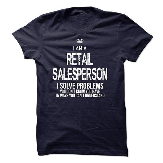 I Am A Retail Salesperson T Shirts, Hoodies, Sweatshirts. GET ONE ==> https://www.sunfrog.com/LifeStyle/I-Am-A-Retail-Salesperson-42780085-Guys.html?41382