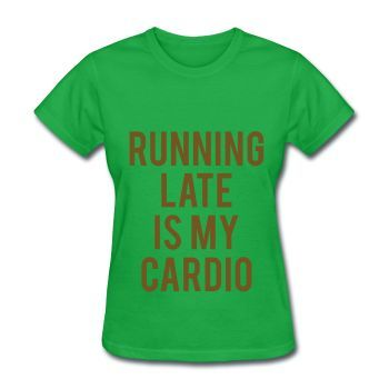 GOLD GLITZ PRINT! Running Late Is My Cardio, Women's T-Shirt