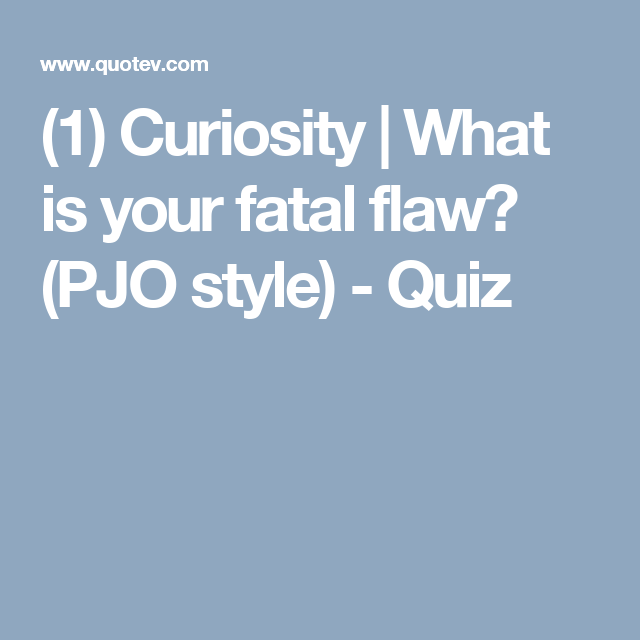 What is your fatal flaw? (PJO style) | Bruh | Percy jackson