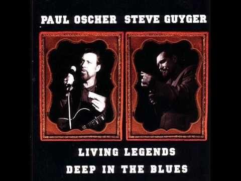 Paul Oscher  Steve Guyger   Living Legends Deep In The Blues