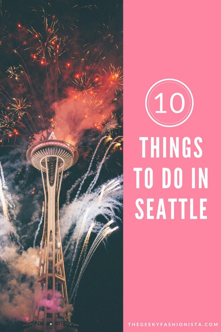 A Day In Seattle Things To Do The Geeky Fashionista Love - 10 things to see and do in seattle