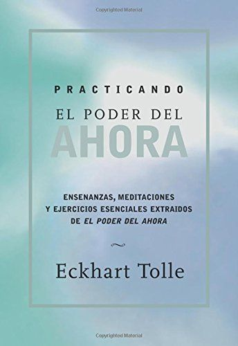 Practicando el poder de ahora: Practicing the Power of Now, Spanish-Language Edition (Spanish Edition) by Eckhart Tolle http://www.amazon.com/dp/1577314468/ref=cm_sw_r_pi_dp_hkKTwb0EEZ3XY