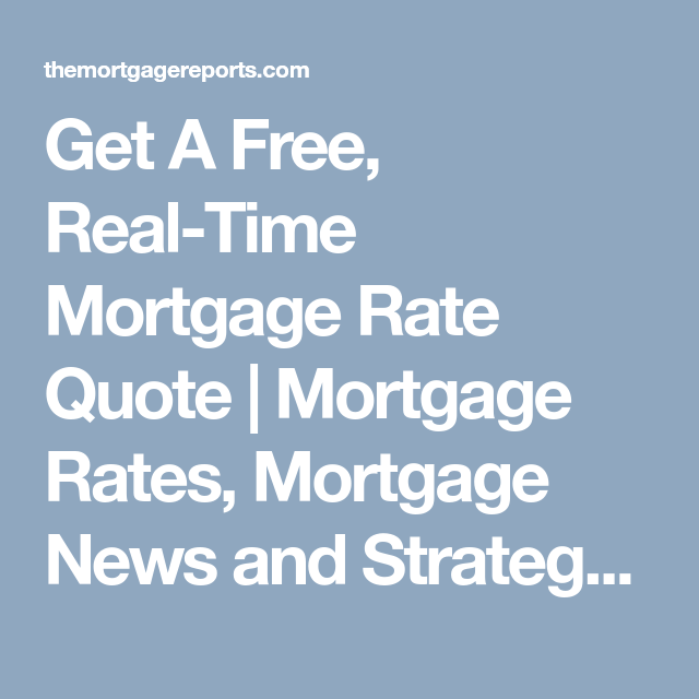 Get A Free RealTime Mortgage Rate Quote Mortgage Rates Mortgage Impressive Mortgage Quote