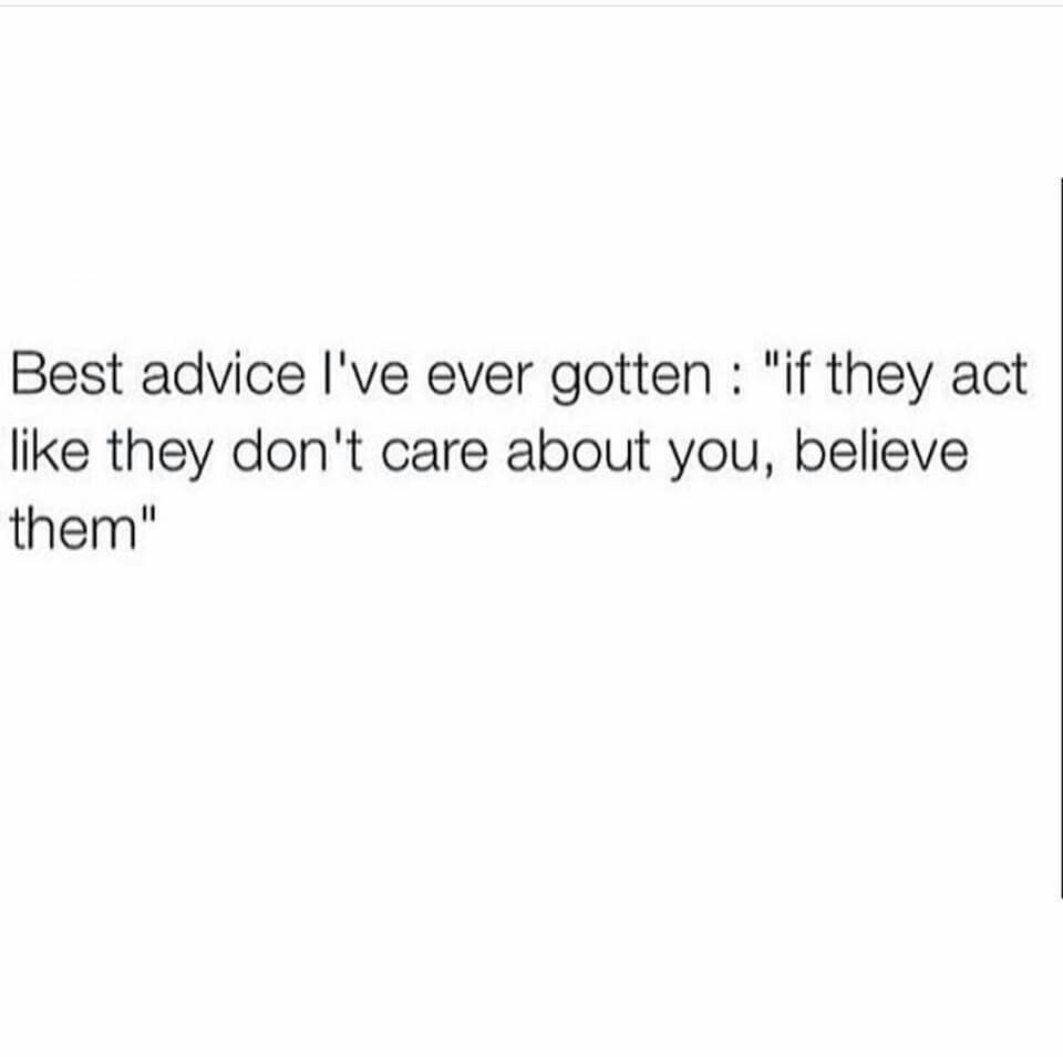 Pin By Natalie Wilber On Quotes Don T Care Quotes You Dont Care Quotes Good Advice