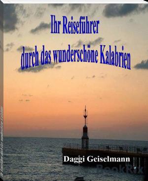 Daggi Geiselmann: Ihr Reiseführer durch das wunderschöne Kalabrien