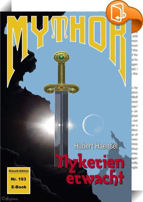 Mythor 193: Nykerien erwacht (Magira 36)    :  Mythor 193: Nykerien erwacht  Der Abschlussband der Mythor-Serie.  Mythors Weg über eine Welt, die durch ALLUMEDDON verändert wurde, ist verschlungen. Er muss die Inseln des Lichts gründen und die Invasionen durch Xatan und seine finsteren Horden verhindern.   Es geht um das DRAGOMAE, das Werk der Weißen Magie. Und es geht schließlich um die drohende Auseinandersetzung zwischen Gorgan, dem Krieger, und Vanga, der Hexe, und um das BUCH DER ...