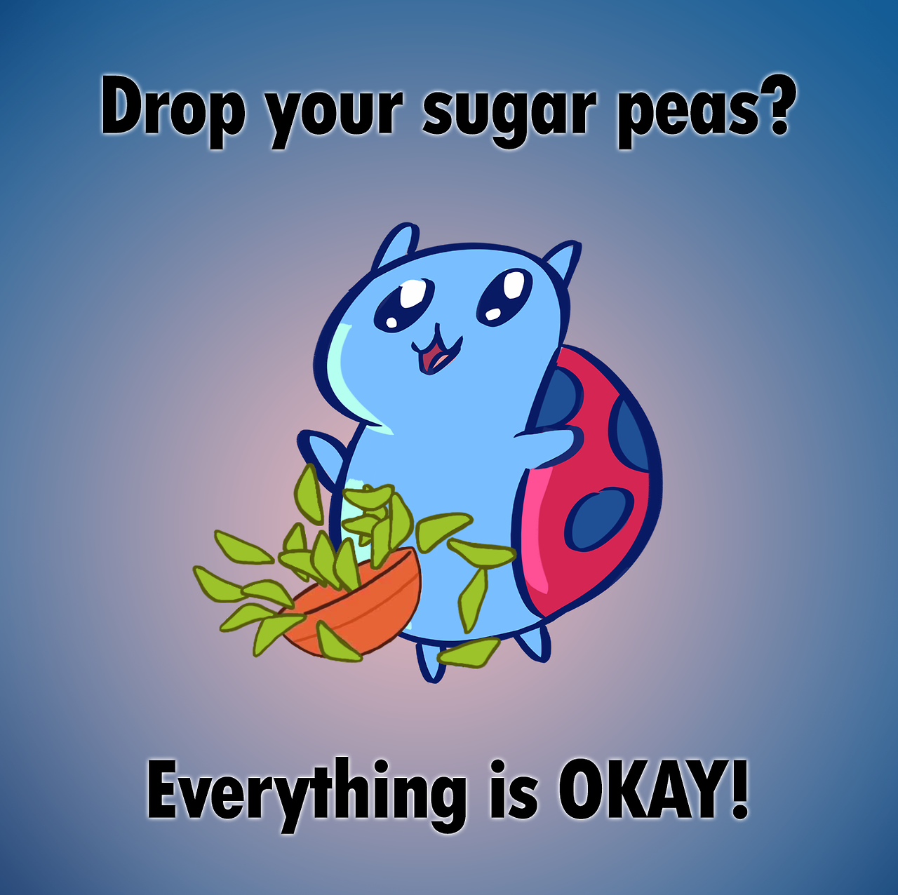 I Have Decided That Whenever I Hear Someone Mention Sugar Peas Or