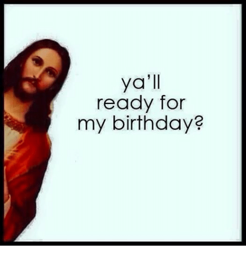 Are you ready for Jesus' birthday? | Christmas humor, Christmas memes, Merry christmas meme