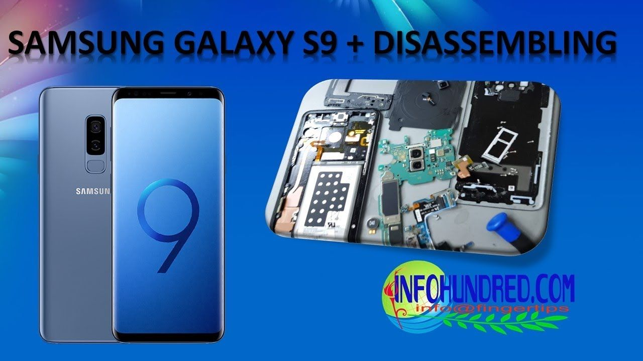 Galaxy S9 plus Complete Tear-down SM-G950 | infohundread