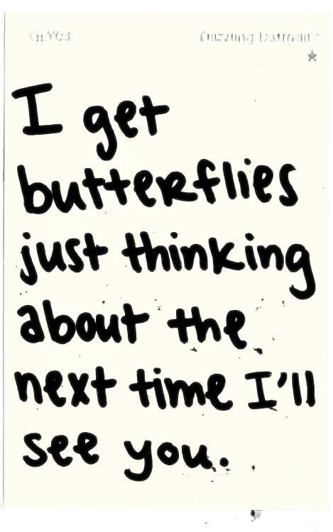 For me it s just thinking of the next time I ll talk to you