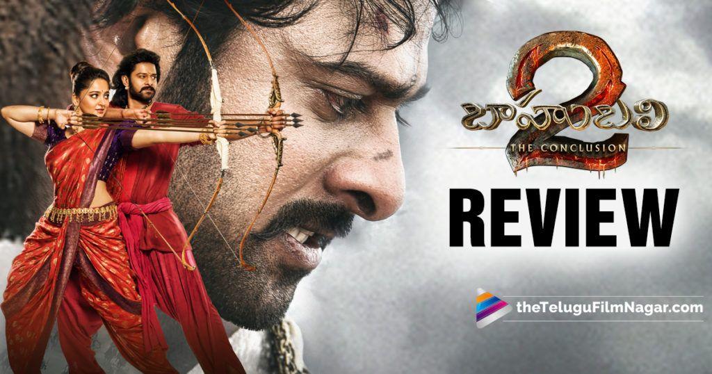 Baahubali 2 Review Baahubali 2 Telugu Movie Review Baahubali 2 Movie Review Prabhas Baahubali 2 Review Baahubali 2 M Telugu Movies South Indian Film Telugu