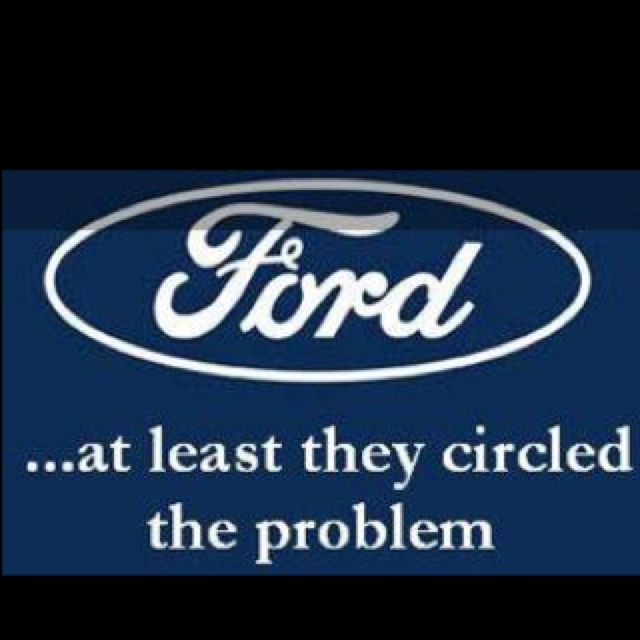 Haha And Now There Is Proof Ford Jokes Ford Humor Ford Memes
