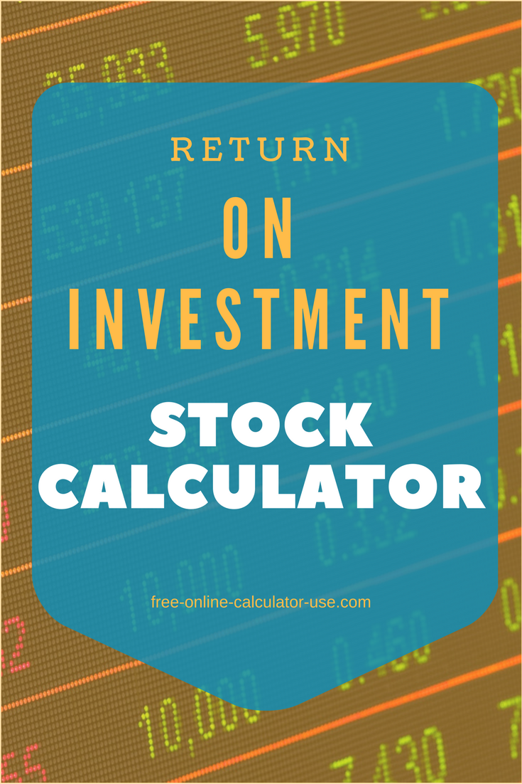 Stock Calculator For Calculating Return On Investment From Shares Investing Online Stock Investment Portfolio