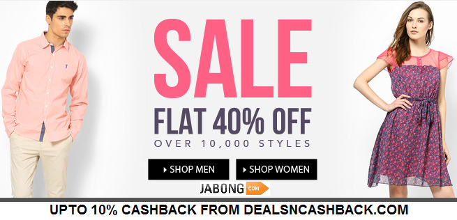 Flat 40% off over 10,000 styles at jabong-com + upto 10% cashback from dealsncashback.com www.dealsncashback.com/merchants/jabong