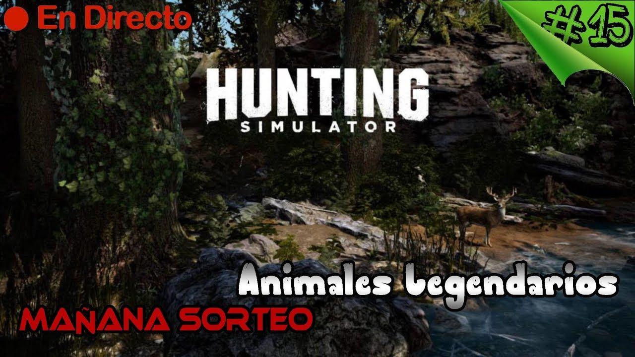 Hunting Simulator 2017 🏹 - #15 - Sorteo Mañana - A por los Animales Lege...