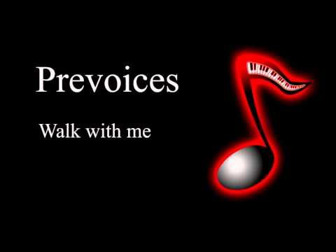 Prevoices - Walk with me