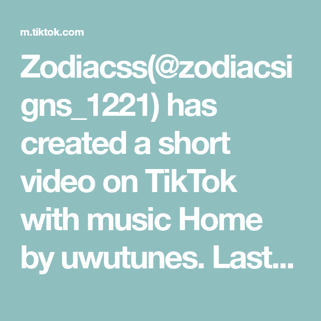 Zodiacss Zodiacsigns 1221 Has Created A Short Video On Tiktok With Music Home By Uwutunes Last Part Fyp Zodiacs Blowthisup Sou Music Video Soulmate