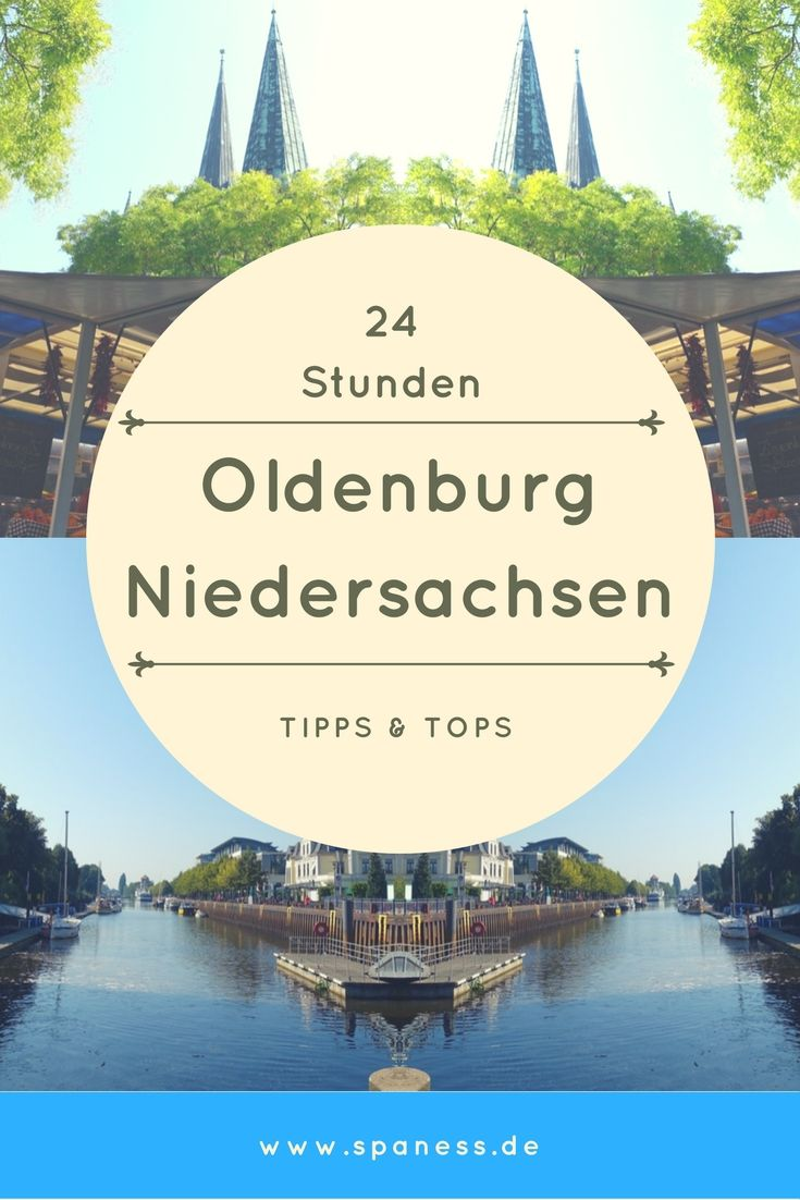 Kurzurlaub Oldenburg Entdeckungen Oldenburg 24 Stunden Kurzurlaub Reisen Urlaub