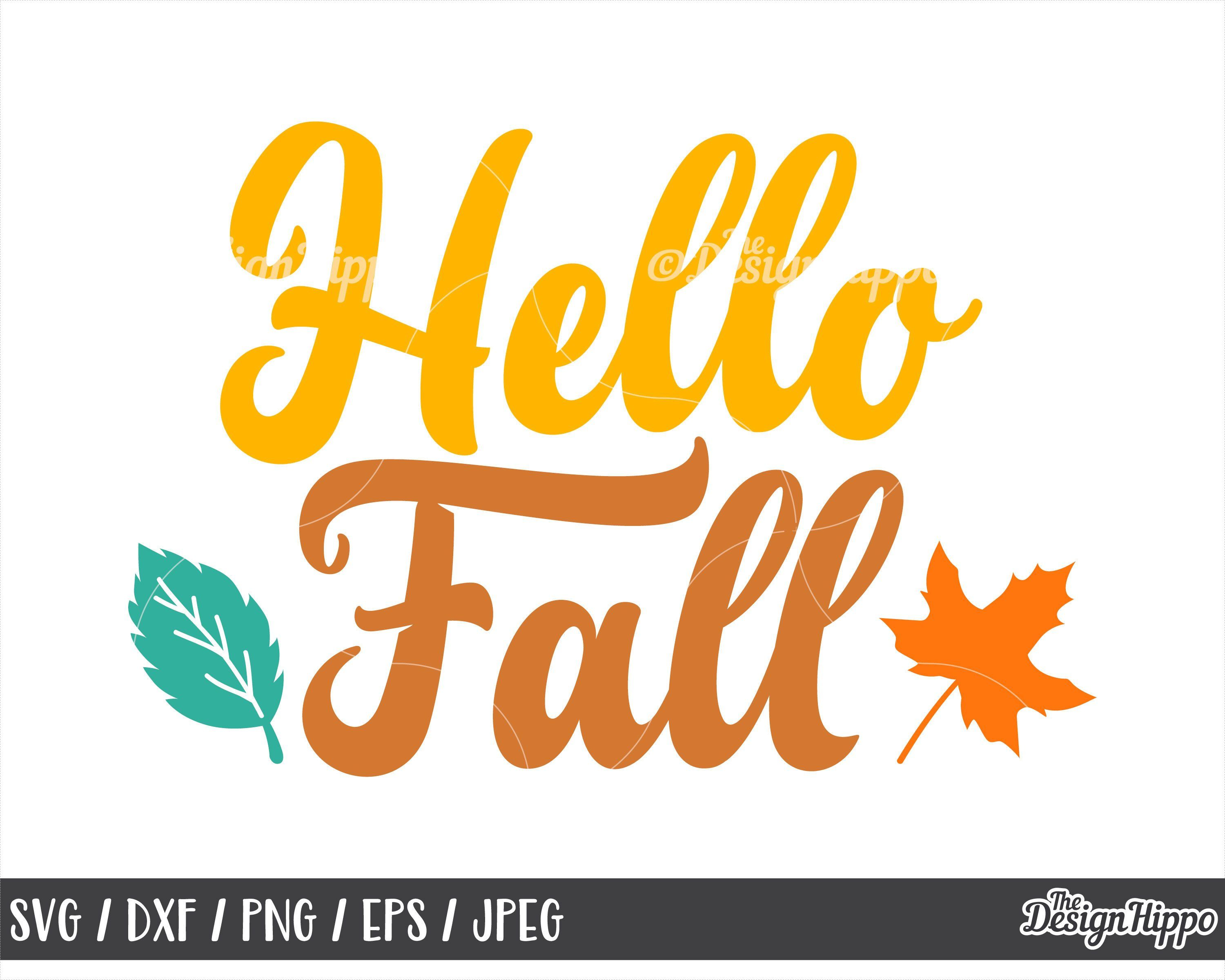 Hello Fall Svg Fall Svg Fall Leaves Svg Autumn Svg Fall Etsy Hello Autumn Autumn Quotes Svg