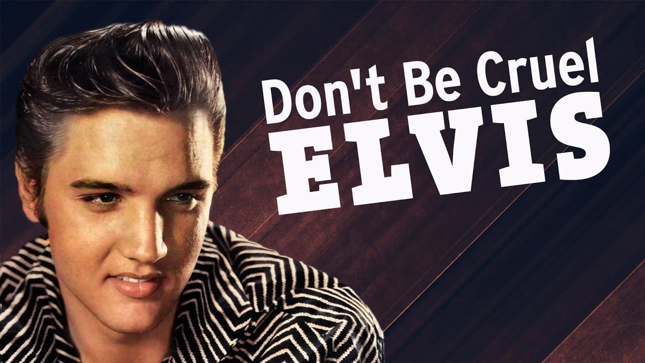 Elvis Presley Don T Be Cruel 1956 Hd Youtube Elvis Elvis Presley Cruel