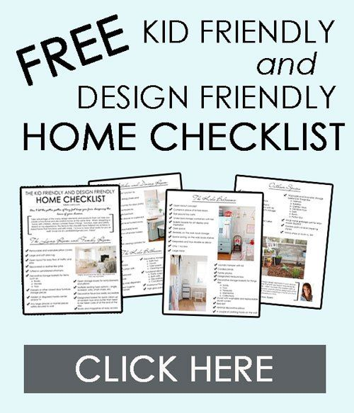 The Kid Friendly And Design Friendly Home Checklist
