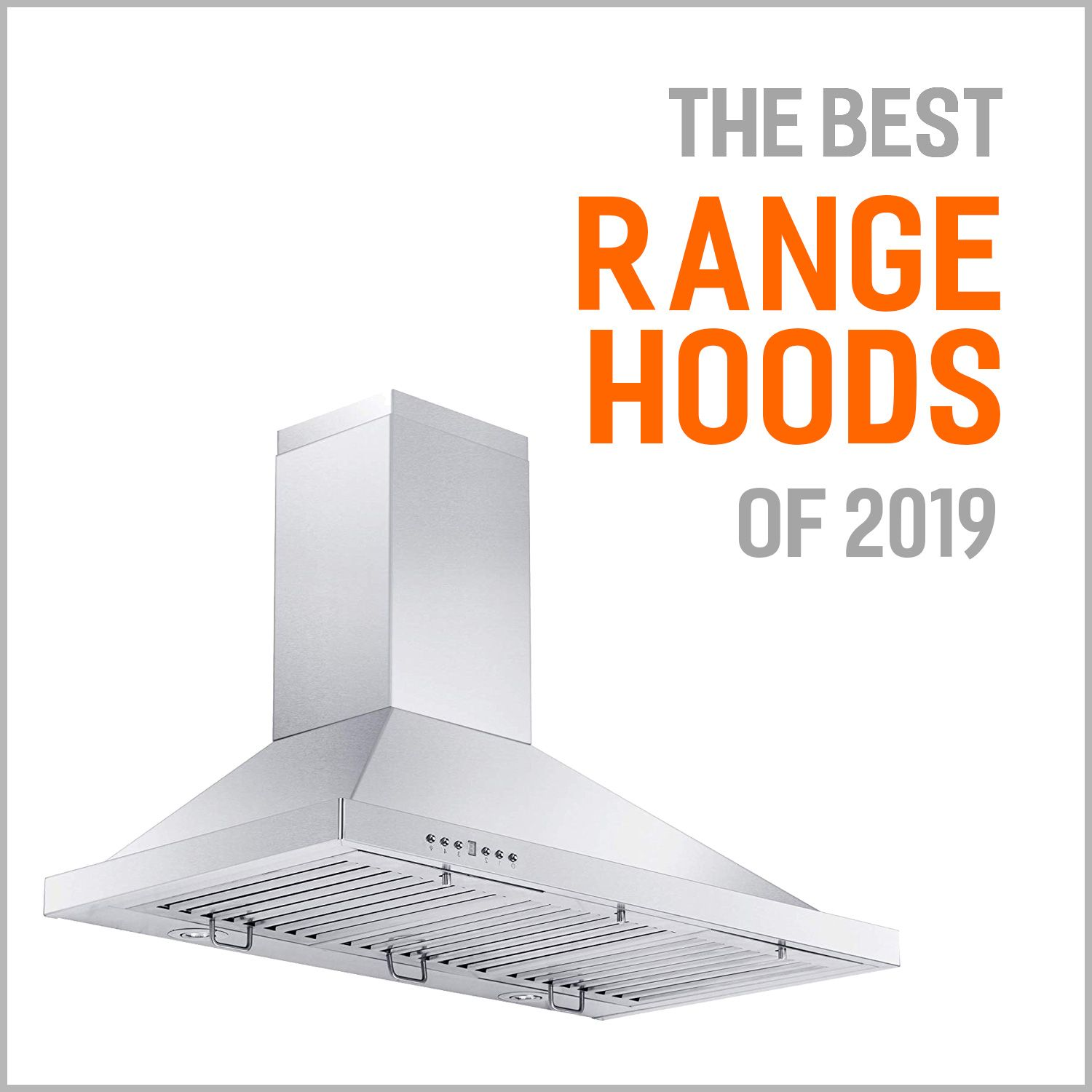 Buying The Best Range Hood Is Not Just About A Good Deal But It S Also About Creating The Highest Kitchen Air In 2020 Best Range Hoods Range Hoods Range Hood Reviews
