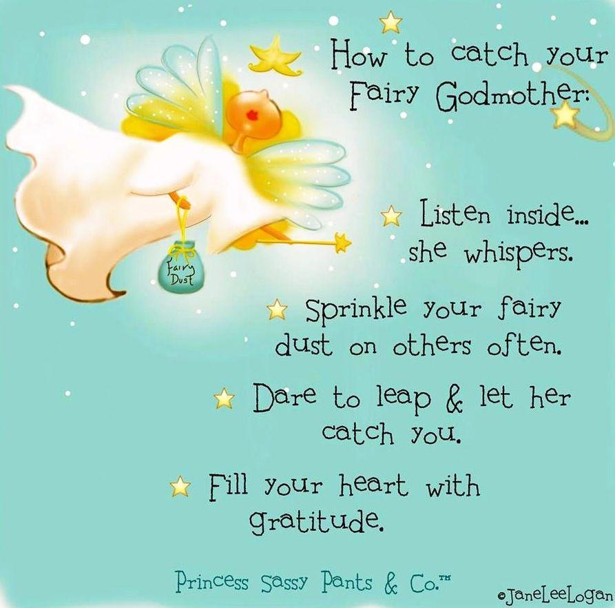 How To Catch Your Fairy Godmother Quotes Via Www Facebook Com
