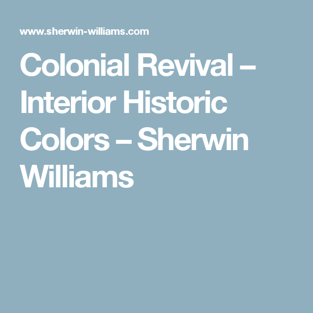Colonial Revival Interior Historic Colors Sherwin Williams Historic Colours Sherwin Williams Colonial Revival