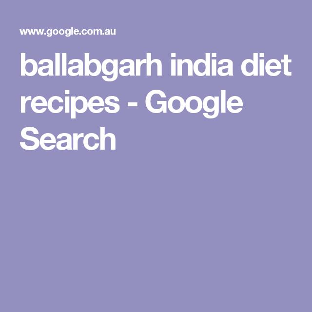 Ballabgarh India Diet Recipes - Google Search