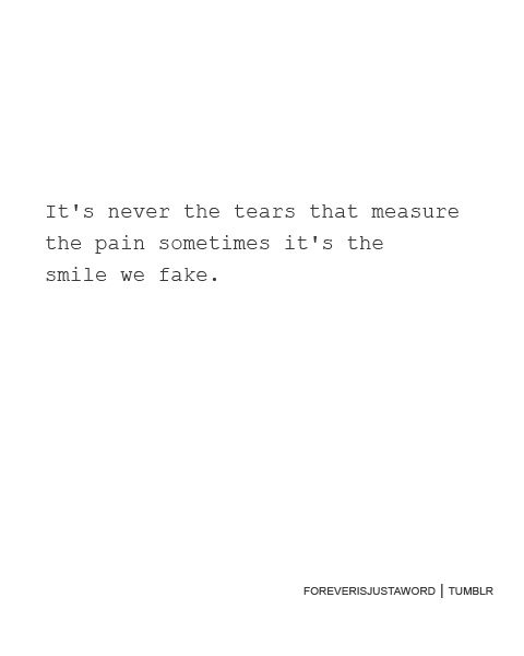 Tears Smiles Words Quotes Words Me Quotes