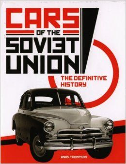 Cars of the Soviet Union: The definitive history: Andy Thompson: 9781844254835: Amazon.com: Books