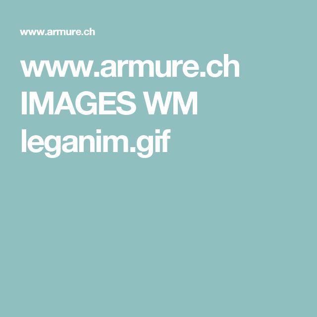 www.armure.ch IMAGES WM leganim.gif