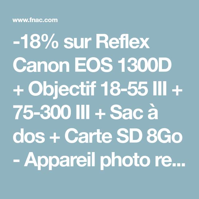 reflex canon eos 1300d + objectif 18-55 iii + 75-300 iii + sac à dos + carte sd 8go Épinglé sur photo