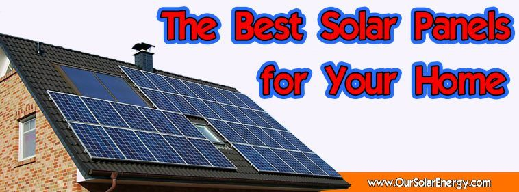 A Simple Guide To Choosing The Best Solar Panels For Your Home Solar Energy Solarenergy Solarpower Solar Roof Best Solar Panels Solar Roof Tiles