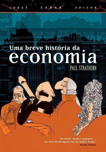 Uma Breve História da Economia - Paul Strathern