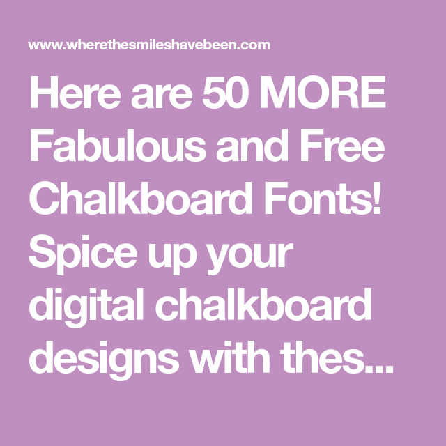 Fabulous At 50 Font: 50 MORE Fabulous And Free Chalkboard Fonts