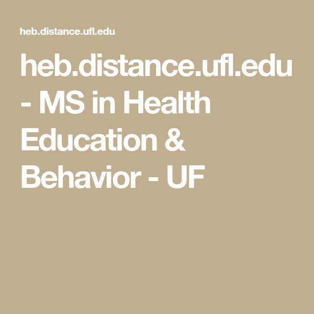 heb.distance.ufl.edu MS in Health Education & Behavior