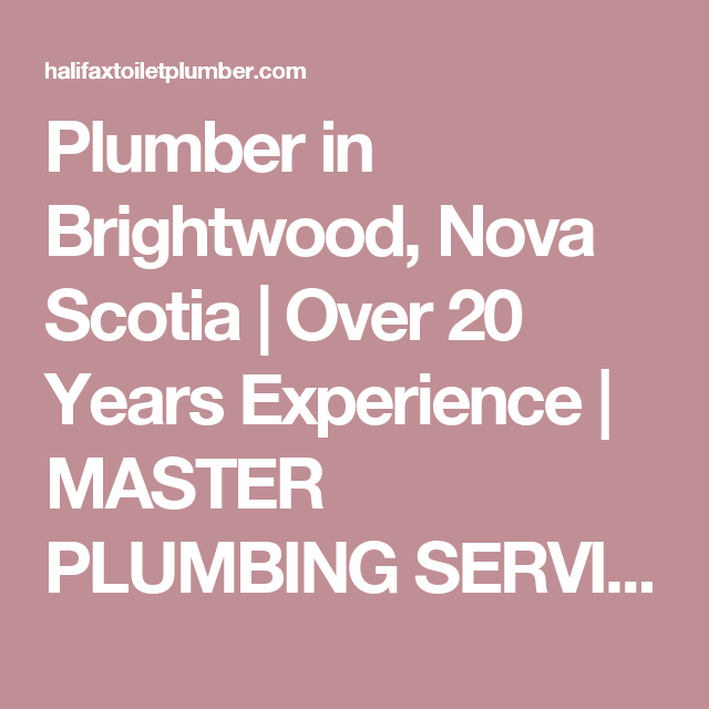 Plumber in Brightwood, Nova Scotia | Over 20 Years Experience ...
