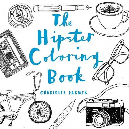 The Hipster Coloring Book by Charlotte Farmer http://www.amazon.com ...